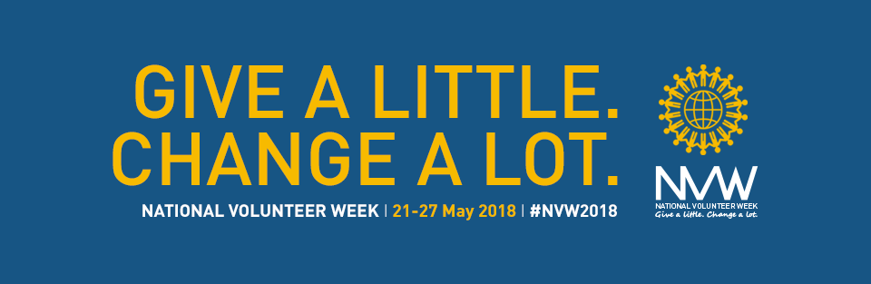 Give A Little. Change A Lot. National Volunteer Week 21-27 May